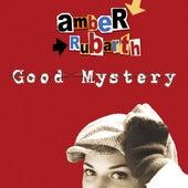 Good Mystery by Amber Rubarth