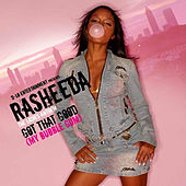 Got That Good (My Bubble Gum) by Rasheeda