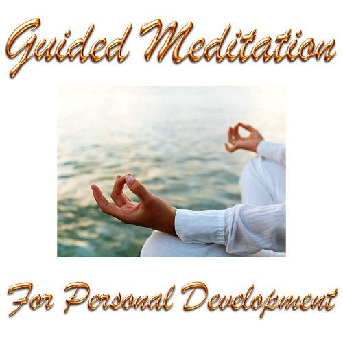 Guided Meditation For Personal Development by Guided Meditation