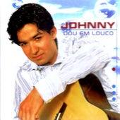 Dou Em Louco by Johnny