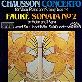 Chausson: Concerto for Violin, Piano and String Quartet, Faure: Sonata No. 2 for Violin and Piano by Josef Suk