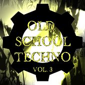 Old School Techno Vol. 3 by Various Artists