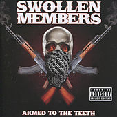 Armed to the Teeth by Swollen Members