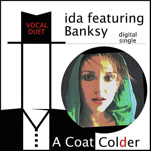 A Coat Colder by Ida