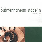 Subterranean Modern Vol. 1 by The Dining Rooms