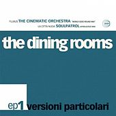 Versioni Particolari Ep 1 by The Dining Rooms