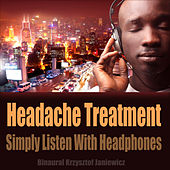 Headache Treatment (Simply Listen With Headphones) by Binaural
