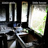 Little House EP by Annie Stela