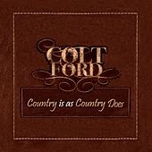 Country Is As Country Does - EP by Colt Ford