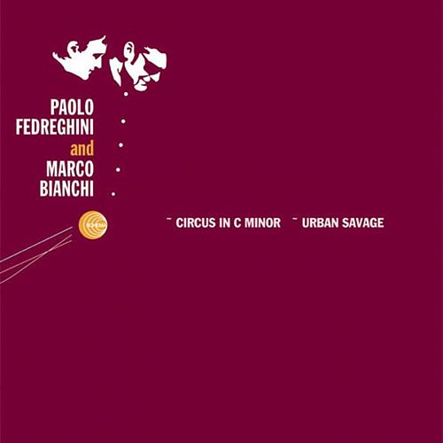Circus In C Minor - Urban Savage by Paolo Fedreghini