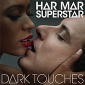 Dark Touches by Har Mar Superstar