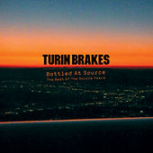 Bottled At Source - The Best Of The Source Years by Turin Brakes