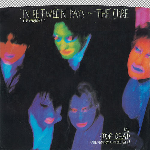 In Between Days / Stop Dead [Digital 45] by The Cure