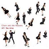 All The Wine by Clare & the Reasons