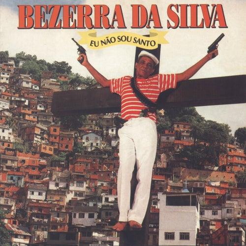 Eu Não Sou Santo by Bezerra Da Silva