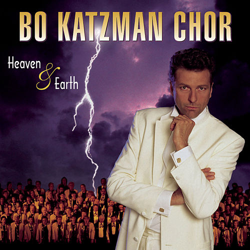 Heaven & Earth by Bo Katzman Chor