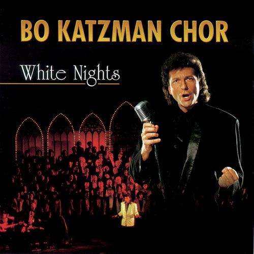 White Nights by Bo Katzman Chor