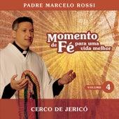 Momento De Fé Para Uma Vida Melhor (Cerco De Jericó) by Padre Marcelo Rossi