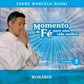 Momento De Fé Para Uma Vida Melhor (Rosário) by Padre Marcelo Rossi