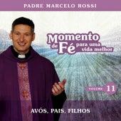 Momento De Fé Para Uma Vida Melhor (Avós, Pais, Filhos) by Padre Marcelo Rossi