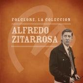 Folclore - La Colección - Alfredo Zitarrosa by Alfredo Zitarrosa