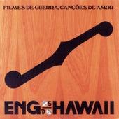 Filmes De Guerra, Canções De Amor by Engenheiros Do Hawaii
