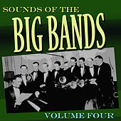 Sounds Of The Big Bands Vol 4 by Various Artists