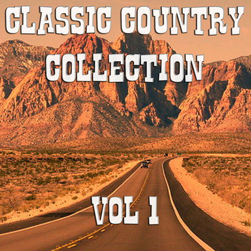 The Classic Country Collection Vol 1 by Various Artists
