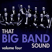 That Big Band Sound Vol 4 by Various Artists