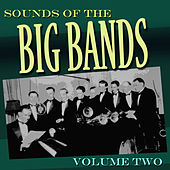 Sounds Of The Big Bands Vol 2 by Various Artists
