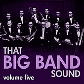 That Big Band Sound Vol 5 by Various Artists