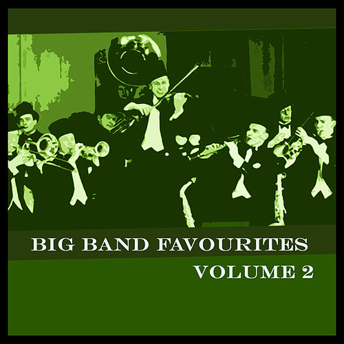 Big Band Favourites Vol 2 by Various Artists