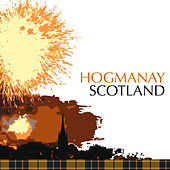 Hogmanay Scotland by Various Artists
