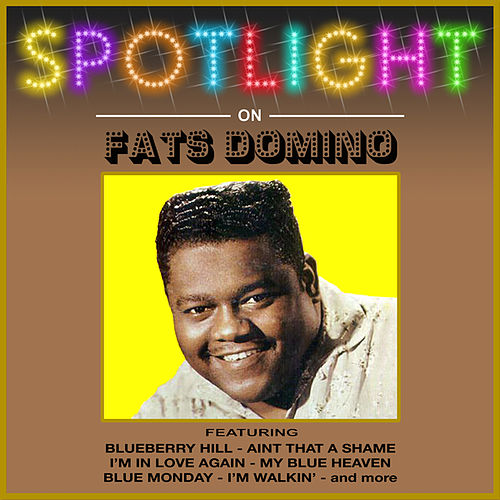 Spotlight on Fats Domino by Fats Domino