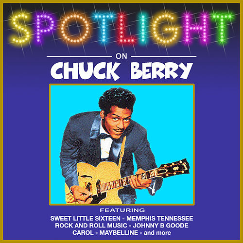 Spotlight on Chuck Berry by Chuck Berry