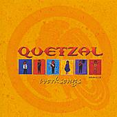 Work Songs by Quetzal