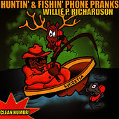 Huntin & Fishin' Phone Pranks by Willie P. Richardson