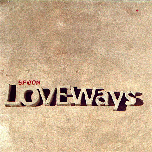 Love Ways by Spoon
