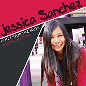 Don't Stop the Music by Jessica Sanchez