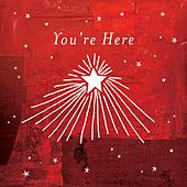 You're Here by Various Artists