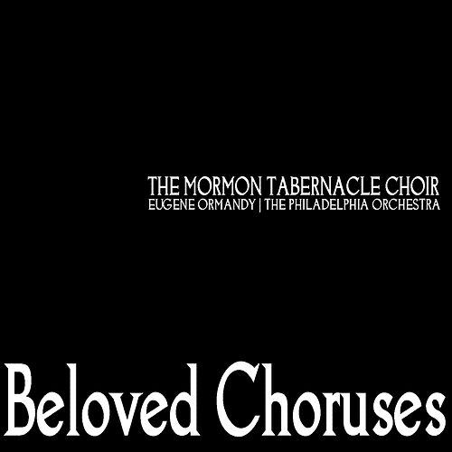 Beloved Choruses by The Mormon Tabernacle Choir