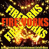 Fireworks! An Anti Establishment Tribute to Guy Fawkes by Various Artists