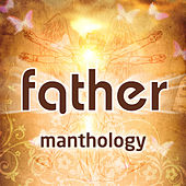 Manthology by Father