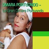 La Gran Omara Portuondo by Omara Portuondo
