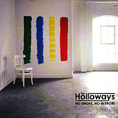 No Smoke, No Mirrors by The Holloways