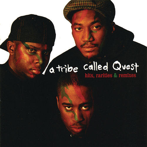Hits, Rarities & Remixes by A Tribe Called Quest