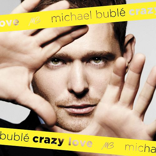 Crazy Love by Michael Bublé