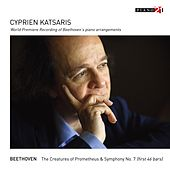 Beethoven: The Creatures of Prometheus, Symphony No. 7 by Cyprien Katsaris