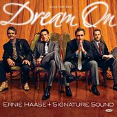 Dream On by Ernie Haase