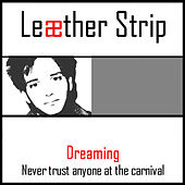 Dreaming by Leather Strip